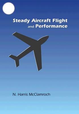 Steady Aircraft Flight and Performance (Hardback)