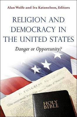 Religion and Democracy in the United States: Danger or Opportunity? (Paperback)