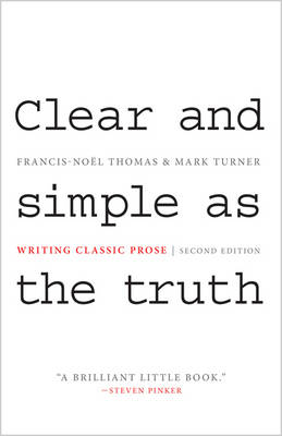 Clear and Simple as the Truth: Writing Classic Prose - Second Edition (Paperback)