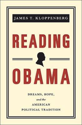 Reading Obama: Dreams, Hope, and the American Political Tradition (Hardback)