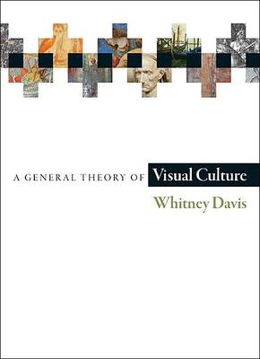 A General Theory of Visual Culture (Hardback)
