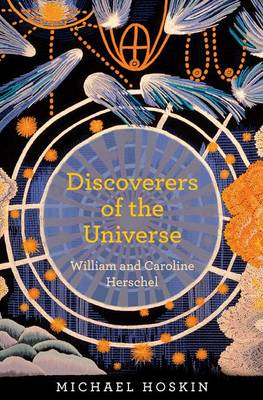 Discoverers of the Universe: William and Caroline Herschel (Hardback)