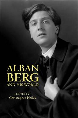 Alban Berg and His World - The Bard Music Festival 24 (Paperback)