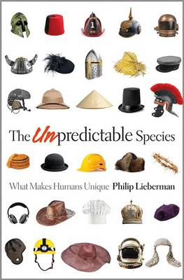 The Unpredictable Species: What Makes Humans Unique (Hardback)
