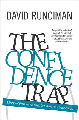 The Confidence Trap: A History of Democracy in Crisis from World War I to the Present (Hardback)