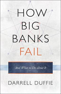 How Big Banks Fail and What to Do about It (Hardback)