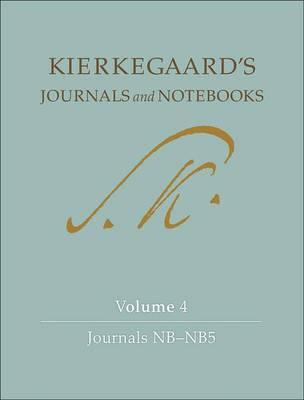 Kierkegaard's Journals and Notebooks, Volume 4: Journals NB-NB5 - Kierkegaard's Journals and Notebooks (Hardback)