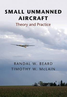 Small Unmanned Aircraft: Theory and Practice (Hardback)