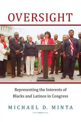 Oversight: Representing the Interests of Blacks and Latinos in Congress (Paperback)