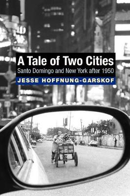 A Tale of Two Cities: Santo Domingo and New York after 1950 (Paperback)