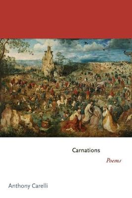 Carnations: Poems - Princeton Series of Contemporary Poets (Paperback)