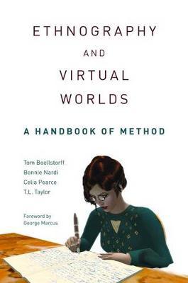 Ethnography and Virtual Worlds: A Handbook of Method (Hardback)