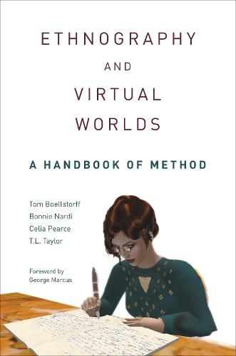 Ethnography and Virtual Worlds: A Handbook of Method (Paperback)
