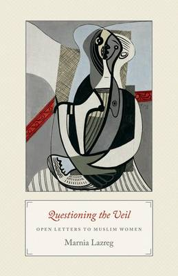 Questioning the Veil: Open Letters to Muslim Women (Paperback)
