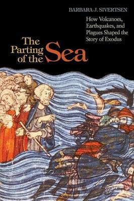 The Parting of the Sea: How Volcanoes, Earthquakes, and Plagues Shaped the Story of Exodus (Paperback)