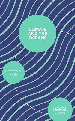 Climate and the Oceans - Princeton Primers in Climate (Paperback)