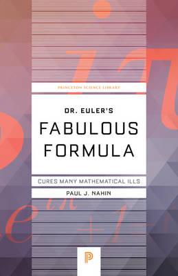 Dr. Euler's Fabulous Formula: Cures Many Mathematical Ills (Paperback)