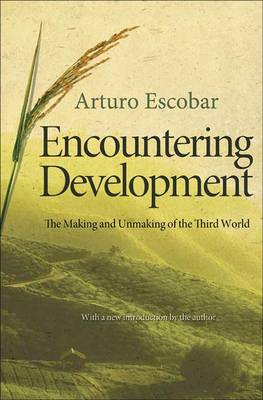 Encountering Development: The Making and Unmaking of the Third World - Princeton Studies in Culture/Power/History (Paperback)