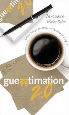 Guesstimation 2.0: Solving Today's Problems on the Back of a Napkin (Paperback)