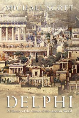 Delphi: A History of the Center of the Ancient World (Hardback)