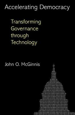 Accelerating Democracy: Transforming Governance Through Technology (Hardback)