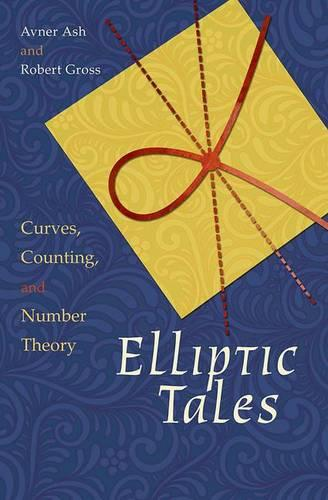 Elliptic Tales: Curves, Counting, and Number Theory (Hardback)