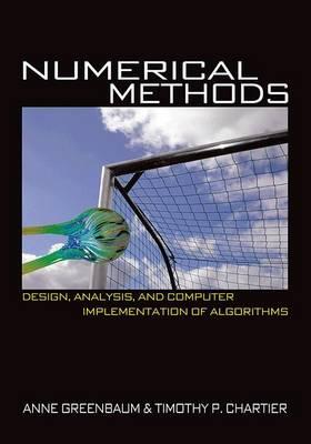 Numerical Methods: Design, Analysis, and Computer Implementation of Algorithms (Hardback)