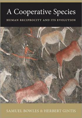 A Cooperative Species: Human Reciprocity and Its Evolution (Hardback)