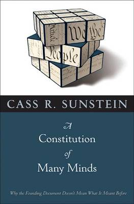 A Constitution of Many Minds: Why the Founding Document Doesn't Mean What It Meant Before (Paperback)