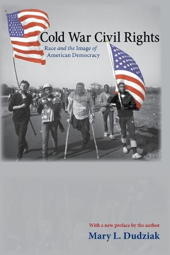 Cold War Civil Rights: Race and the Image of American Democracy - Politics and Society in Modern America 75 (Paperback)