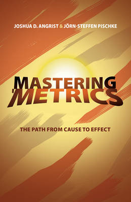 Mastering 'Metrics: The Path from Cause to Effect (Paperback)