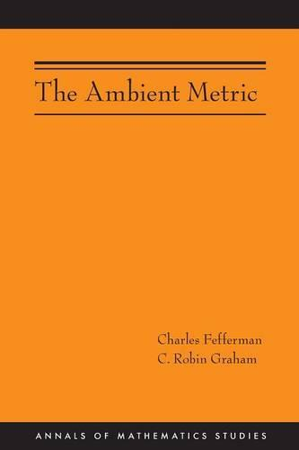 The Ambient Metric (AM-178) - Annals of Mathematics Studies 202 (Paperback)