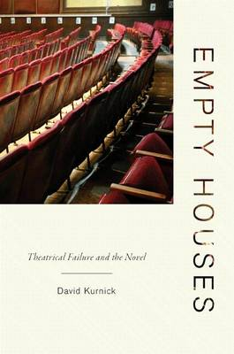 Empty Houses: Theatrical Failure and the Novel (Paperback)