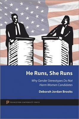 He Runs, She Runs: Why Gender Stereotypes Do Not Harm Women Candidates (Paperback)