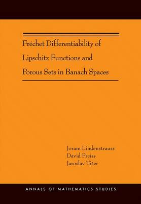 Frechet Differentiability of Lipschitz Functions and Porous Sets in Banach Spaces (AM-179) - Annals of Mathematics Studies 204 (Hardback)