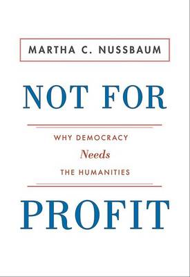 Not for Profit: Why Democracy Needs the Humanities - The Public Square (Paperback)