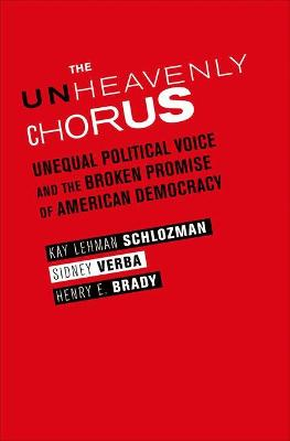 The Unheavenly Chorus: Unequal Political Voice and the Broken Promise of American Democracy (Hardback)