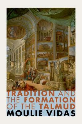 Tradition and the Formation of the Talmud (Hardback)