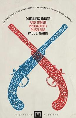 Duelling Idiots and Other Probability Puzzlers - Princeton Puzzlers (Paperback)