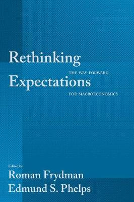 Rethinking Expectations: The Way Forward for Macroeconomics (Hardback)