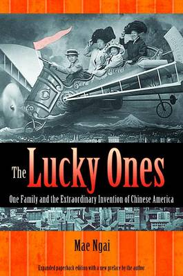 The Lucky Ones: One Family and the Extraordinary Invention of Chinese America - Expanded paperback Edition (Paperback)