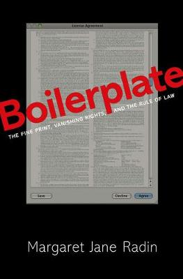 Boilerplate: The Fine Print, Vanishing Rights, and the Rule of Law (Hardback)