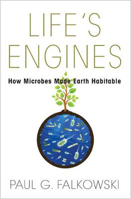 Life's Engines: How Microbes Made Earth Habitable - Science Essentials (Hardback)