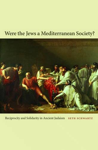 Were the Jews a Mediterranean Society?: Reciprocity and Solidarity in Ancient Judaism (Paperback)