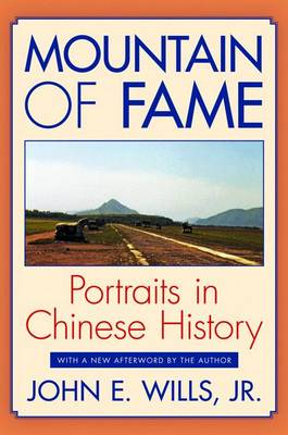Mountain of Fame: Portraits in Chinese History (Paperback)
