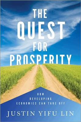 The Quest for Prosperity: How Developing Economies Can Take Off (Hardback)
