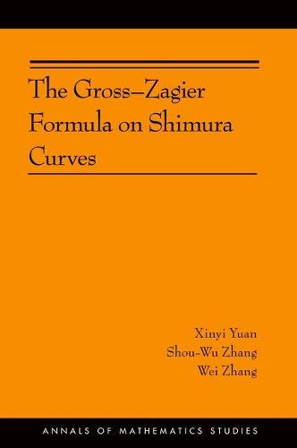 The Gross-Zagier Formula on Shimura Curves - Annals of Mathematics Studies (Hardback)
