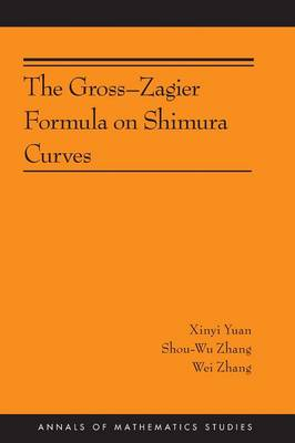 The Gross-Zagier Formula on Shimura Curves - Annals of Mathematics Studies (Paperback)