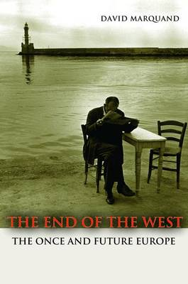 The End of the West: The Once and Future Europe - The Public Square (Paperback)