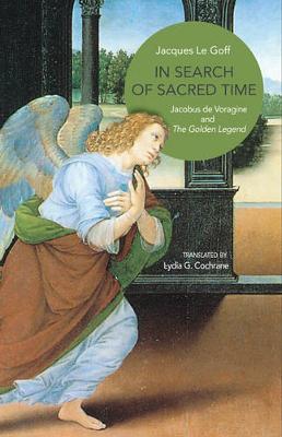 In Search of Sacred Time: Jacobus de Voragine and The Golden Legend (Hardback)